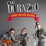 Rock do dia: A música de Caio Durazzo – One Man Band